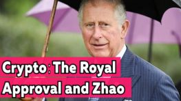 Crypto: The Royal Approval & Zhao