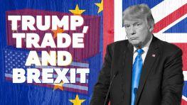 Trump, Trade and Brexit
