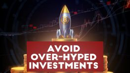 Avoid Over-Hyped Investments