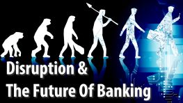 Disruption & The Future Of Banking