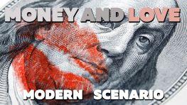 Money And Love, Modern Scenario