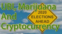 UBI, Marijuana And Cryptocurrency